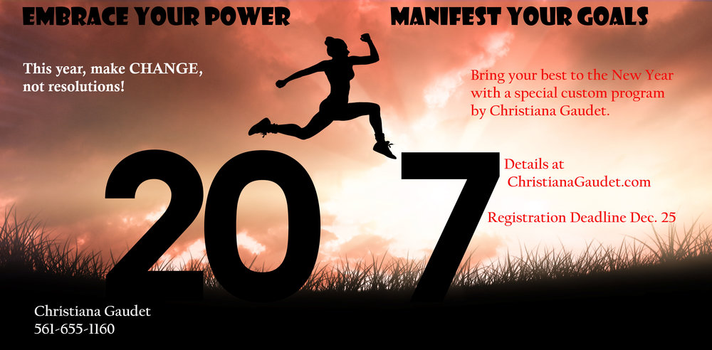 2017: Embrace Your Power, Manifest Your Goals